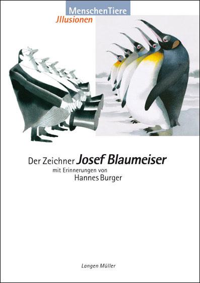 Der Zeichner Josef Blaumeiser -Menschen Tiere Illusionen-