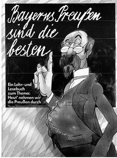 Bayerns Preußen sind die besten -das Buch-